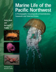 Marine Life of the Pacific Northwest: A Photographic Encyclopedia of Invertebrates, Seaweeds and Selected Fishes Cover Image