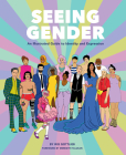 Seeing Gender: An Illustrated Guide to Identity and Expression Cover Image