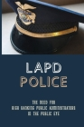 Lapd Police: The Need For High Ranking Public Administrators In The Public Eye: Professional Responsibility Cover Image