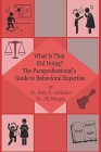 What is That Kid Doing? The paraprofessional's guide to behavioral expertise Cover Image