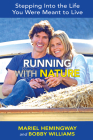 Running with Nature: Stepping Into the Life You Were Meant to Live Cover Image