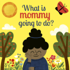 What is Mommy Going to Do? (Flap Flap) Cover Image