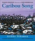 Caribou Song/Atihko Nikamon Cover Image