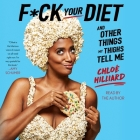 F*ck Your Diet: And Other Things My Thighs Tell Me Cover Image