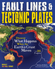Fault Lines & Tectonic Plates: Discover What Happens When the Earth's Crust Moves with 25 Projects (Build It Yourself) Cover Image