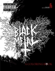 The Black Metal Coloring Book (Feral House Coloring Books for Adults) Cover Image