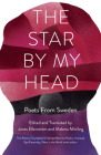 The Star by My Head: Poets from Sweden Cover Image