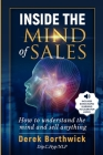 Inside The Mind of Sales: How To Understand The Mind And Sell Anything Cover Image