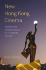 New Hong Kong Cinema: Transitions to Becoming Chinese in 21st-Century East Asia Cover Image