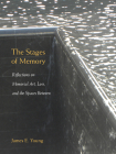 The Stages of Memory: Reflections on Memorial Art, Loss, and the Spaces Between (Public History in Historical Perspective) Cover Image