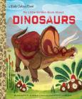 My Little Golden Book About Dinosaurs Cover Image