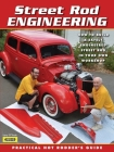 Street Rod Engineering: Practical Hot Rodder's Guide: How to Build Your Own Safely Engineered Street Rod Project Cover Image