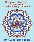 Royal Baby Sussex Coloring Book: 20 Mandala Souvenir Coloring Book. A Great Gift Idea For Anyone That Loves The Royals, Harry & Megan. Interesting His Cover Image