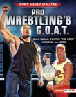 Pro Wrestling's G.O.A.T.: Hulk Hogan, Dwayne the Rock Johnson, and More Cover Image