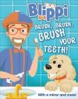 Blippi: Brush, Brush, Brush Your Teeth (Multi-Novelty) Cover Image
