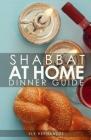 Shabbat Dinner at Home: Dinner Guide Cover Image