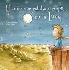 El Nino Que Estaba Siempre En La Luna Cover Image