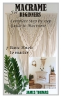 Macrame for Beginners: Complete Step by Step Guide to Macrame; 7 Basic Knots to master Cover Image