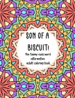 Son of a Biscuit!: The funny cuss word alternative adult coloring book Cover Image