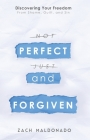 Perfect and Forgiven: Discovering Your Freedom From Shame, Guilt, and Sin Cover Image