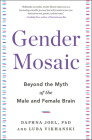 Gender Mosaic: Beyond the Myth of the Male and Female Brain Cover Image