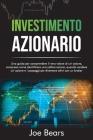 Investimento Azionario: Una guida per comprendere il vero valore di un'azione, compreso come identificare una cattiva azione e i passaggi per Cover Image