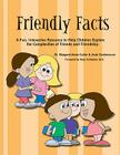 Friendly Facts: A Fun, Interactive Resource to Help Children Explore the Complexities of Friends and Friendhsip Cover Image