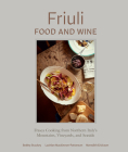 Friuli Food and Wine: Frasca Cooking from Northern Italy's Mountains, Vineyards, and Seaside Cover Image