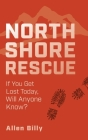 North Shore Rescue: If You Get Lost Today, Will Anyone Know? Cover Image