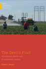 The Devil's Fruit: Farmworkers, Health, and Environmental Justice (Medical Anthropology) Cover Image