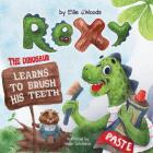 Rexy the Dinosaur Learns to Brush His Teeth: (children's Book about a Dinosaur Who Learns to Brush Teeth, Dinosaur Books, Brush Teeth Book, Bedtime St Cover Image