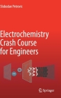Electrochemistry Crash Course for Engineers Cover Image