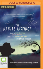 The Nature Instinct: Relearning Our Lost Intuition for the Inner Workings of the Natural World Cover Image