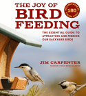 The Joy of Bird Feeding: The Essential Guide to Attracting and Feeding Our Backyard Birds Cover Image