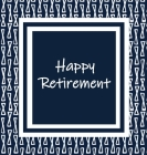 Happy Retirement, Sorry You Are Leaving, Memory Book, Retirement, Keep Sake, Leaving, We Will Miss You, Wishing Well, Good Luck, Guest Book (Hardback) Cover Image