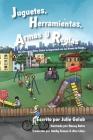 Juguetes, Herramientas, Armas y Reglas: Un Libro para Niños Sobre la Seguridad con las Armas de Fuego Cover Image