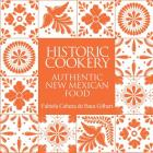 Historic Cookery, Reissue: Authentic New Mexican Food Cover Image