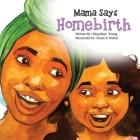 Mama Says Homebirth Cover Image