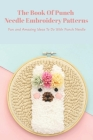 The Book Of Punch Needle Embroidery Patterns: Fun and Amazing Ideas To Do With Punch Needle: Mother's Day Gift 2021, Happy Mother's Day, Gift for Mom Cover Image