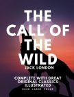The Call of the Wild: Book Large Print Complete with Great Original Classics Illustrated 8.5*11 inches Cover Image