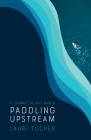 Paddling Upstream: A Journey to Self Worth Cover Image