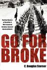 Go for Broke: The Nisei Warriors of World War II Who Conquered Germany, Japan, and American Bigotry Cover Image