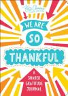 We Are So Thankful: A Shared Gratitude Journal Cover Image