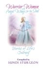 Warrior Women with Angels Wings for the Soul: Stories of Life's Journey Cover Image