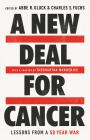 A New Deal for Cancer: Lessons from a 50 Year War Cover Image