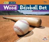 From Wood to Baseball Bat (Start to Finish) Cover Image