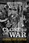 Close-Up on War: The Story of Pioneering Photojournalist Catherine Leroy in Vietnam Cover Image
