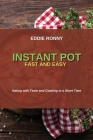 Instant Pot Fast and Easy: Eating with Taste and Cooking in a Short Time Cover Image