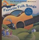Favorite Folk Songs: The Peter Yarrow Songbook [With 12 Song CD] Cover Image
