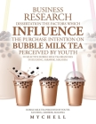 Business Research Dissertation the Factors Which Influence the Purchase Intention on Bubble Milk Tea Perceived by Youth in Selective Bubble Milk Tea B Cover Image